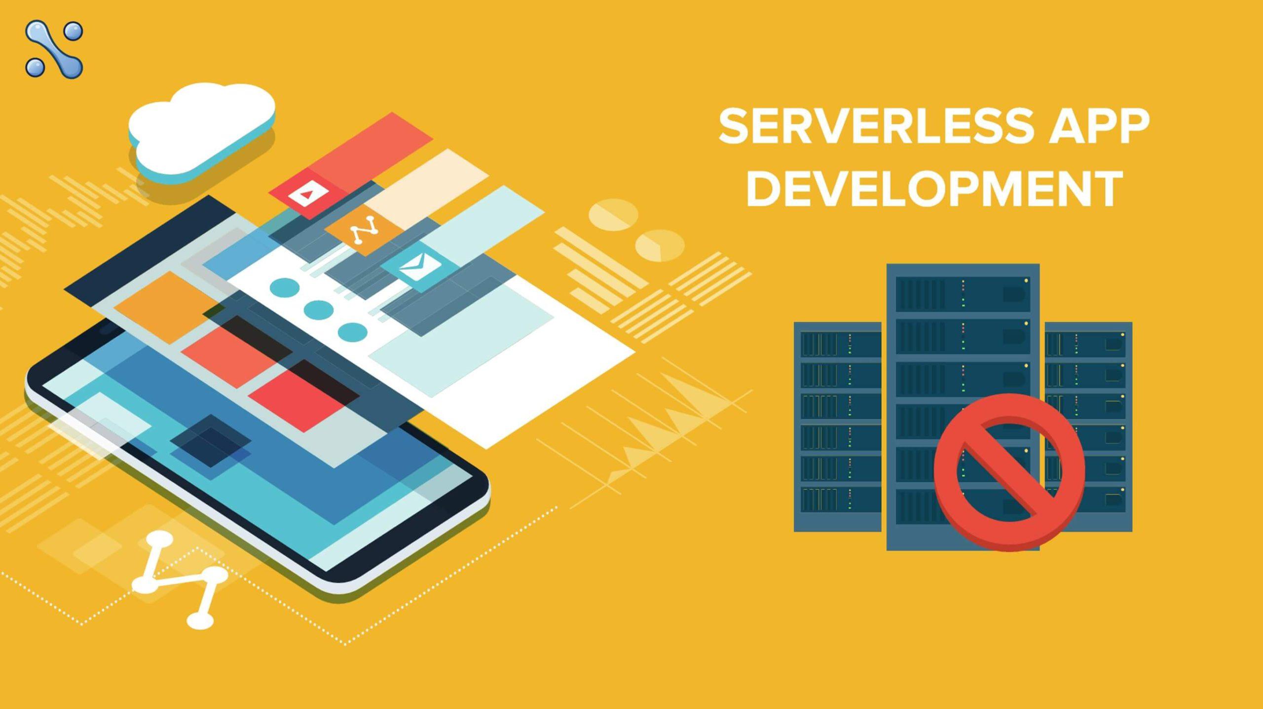 Everything about Serverless App Development (SAD)